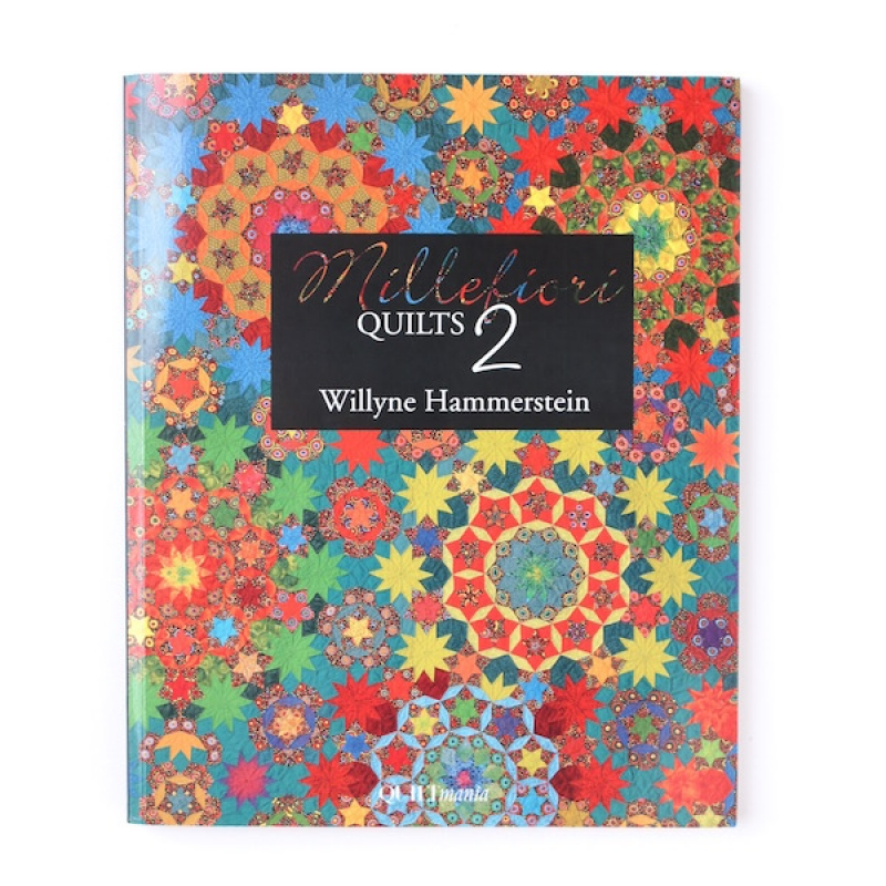 Millefiori Quilts 2 by Willyne Hammerstein book UK