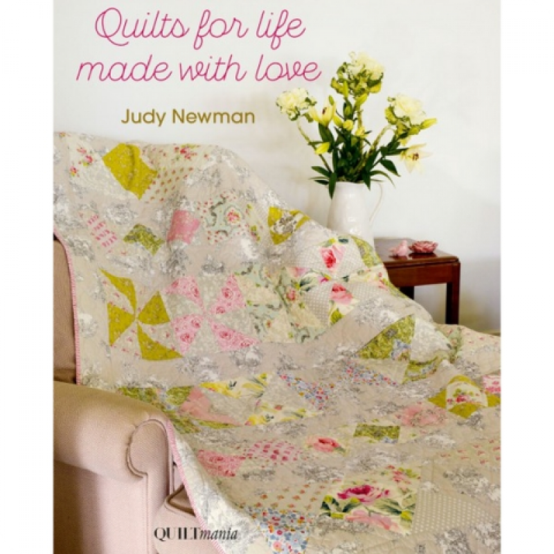Quilts For Life Made With Love by Judy Newman