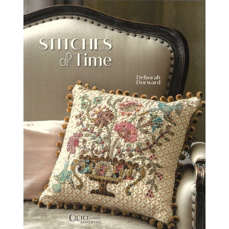 Stitches Of Time Quiltmania book by Deborah Dorwood